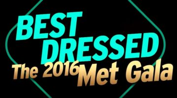 BEST DRESSED MET GALA 2016